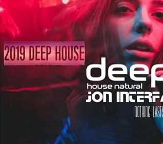 01 NOTHING LASTS FOREVER DEEP HOUSE NATURAL FT JON INTERFACE