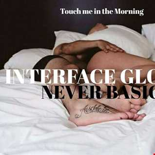 01 TOUCH ME IN THE MORNING FT JON INTERFACE