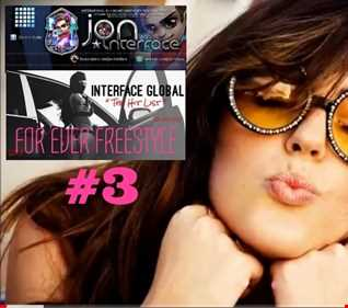 01 FOREVER FREESTYLE 3 INTERFACE GLOBAL MUSIC FT JON INTERFACE