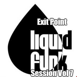 Exit Point Liquid Funk Session Vol 7