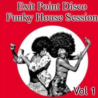 Exit Point Disco Funky House Session Vol 1