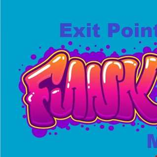 Exit Point Funk Mix