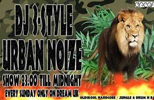 DJ 3Style Urban Noize Show One On Dream UK