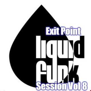 Exit Point Liquid Funk Session Vol 8