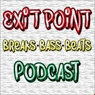 Exit Point Breaks, Bass & Beats Podcast With Special Guest Gareth Monks (Vol 4)