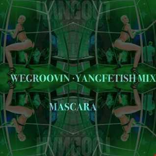 WeGroovin YangFetish mix VOL1