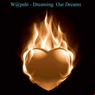 W@pshi - Dreaming Our Dreams