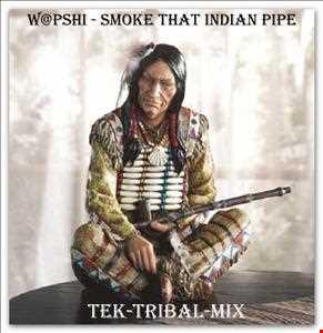 W@pshi - Smoke That Indian Pipe