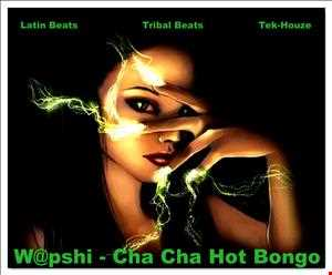 W@pshi - Cha Cha Hot Bongo