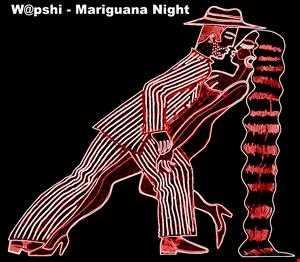 W@pshi - Mariguana Night