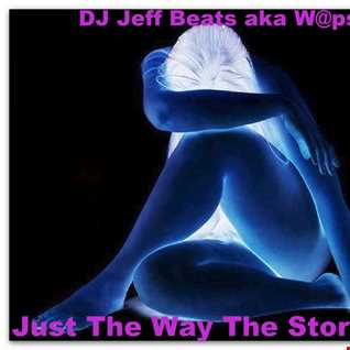 DJ Jeff Beats aka W@pshi - Just The Way The Story Goes