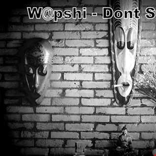 W@pshi - Dont Stop