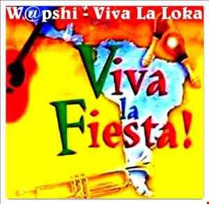 W@pshi - Viva La Loka