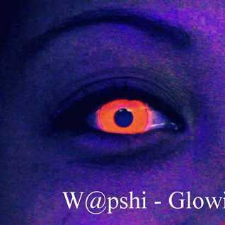 W@pshi - Glowing In The Dark