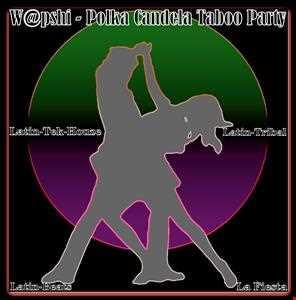 W@pshi - Polka Candela Taboo Party