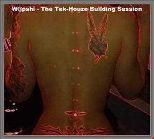 W@pshi - The Tek Houze Building Session