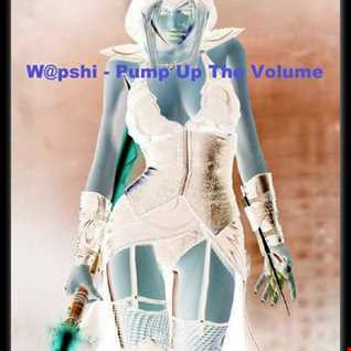 W@pshi - Pump Up The Volume