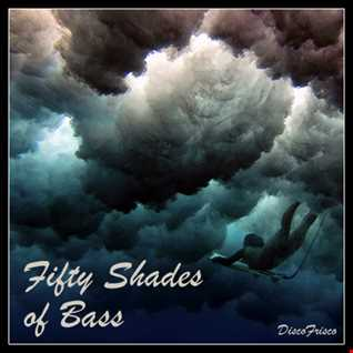 Fifty Shades of Bass