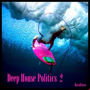 Deep House Politics Session 2