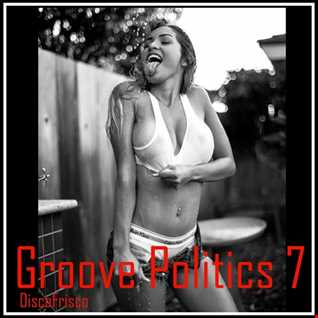 Groove Politics 7