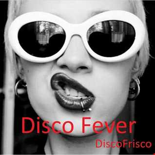 Disco Fever   DiscoFrisco