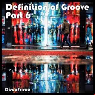 Definition of Groove Part 6