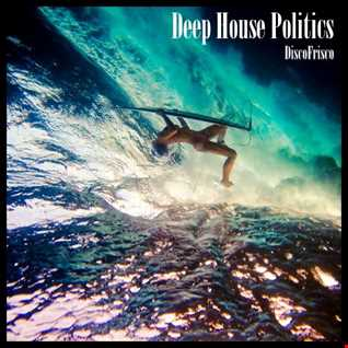 Deep House Politics session 1