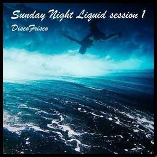 Sunday Night Liquid Session 1