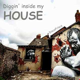 Diggin' inside my House