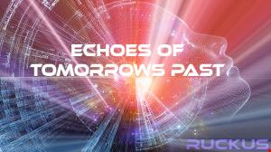 Echos Of Tomorrows Past