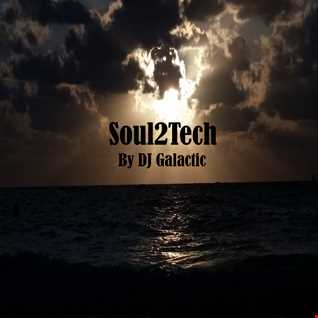 Soul2tech Origins Mix November 2015 by DJ Galactic