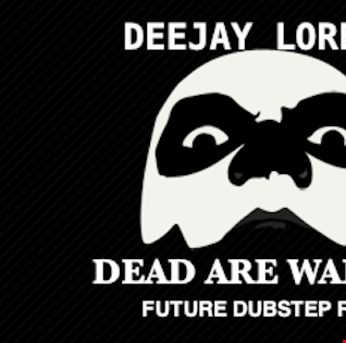 Dead Are Walking  - Future/Dubstep Remix