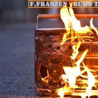 F-Franzén - Burn The Speakers Mix
