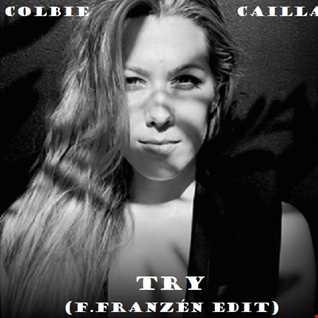 Colbie Caillat - Try [F.Franzén Edit]