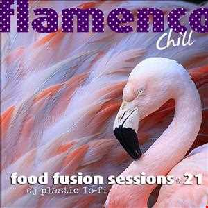 Food Fusion Sessions 21 Flamenco Chill