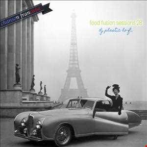 Food Fusion Sessions 28 chanson française