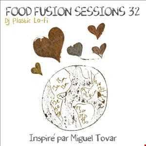 Food Fusion Sessions 32 Inspiré par Miguel Tovar