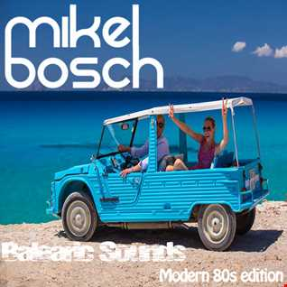 Balearic Sounds Modern 80s edition 027 by Mikel Bosch