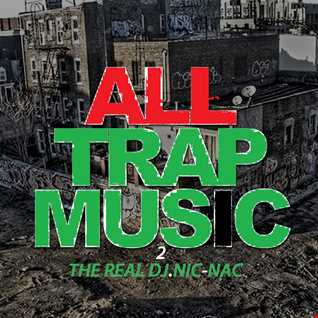 ALL TRAP MUSIC! #2