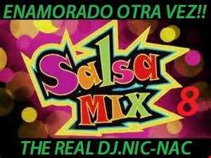 ENAMORADO OTRA VEZ!! SALSA  MIX 8