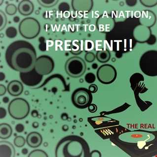 IF HOUSE IS A NATION, I WANT TO PRESIDENT!!