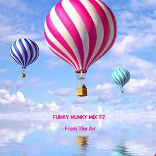 Funky Munky Mix 72 - From The Air
