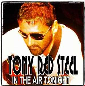 in the air tonight tony steel