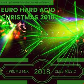 EURO HARD ACID CHRISTMAS 2018 (DJ^SAL)