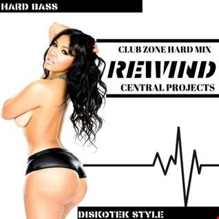 Central Projects  Rewind   (Club Zone Hard Mix)