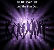 dj deepwater Let The Fun Out