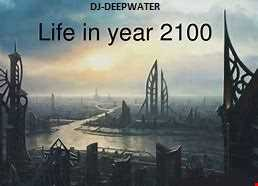 Live in year 2100