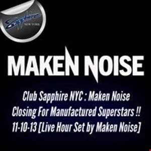Closing Set For Manufactured Superstars @ Club Sapphire NYC   11-10-13 [ Live Hour Mix By Maken Noise]