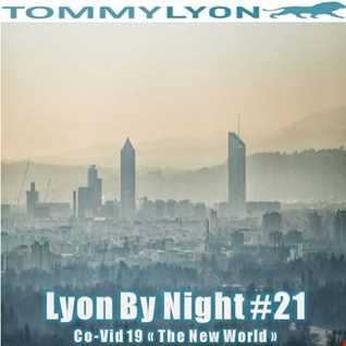 Tommy Lyon - Lyon By Night 21 - CoVid The New World - June 2020