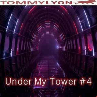 Tommy Lyon -  Under My Tower # 4 -  August 2017